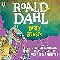 Dirty Beasts Hörbuch von Roald Dahl Gesprochen von: Miriam Margolyes, Stephen Mangan, Tamsin Greig