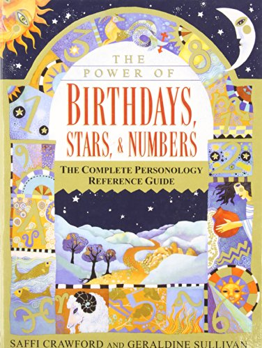 The Power of Birthdays, Stars, & Numbers: The Complete Personology Reference Guide
