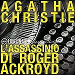 L'Assassinio di Roger Ackroyd: Un mistero per Hercule Poirot | Agatha Christie