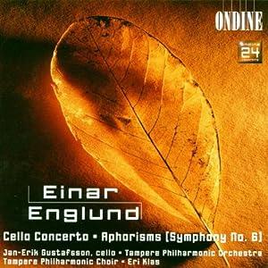 Englund: Cello Concerto/Aphorisms (Symphony No. 6)