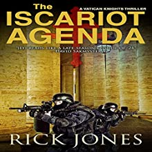 The Iscariot Agenda: The Vatican Knights, Book 3 Audiobook by Rick Jones Narrated by Todd Menesses