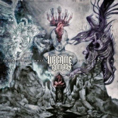 Understanding What We've Grown to Be by We Came As Romans (2011-09-13)