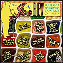 A Joe Bev Audio Theater Sampler, Vol. 3  by Joe Bevilacqua, William Melillo, Bill Marx, J. C. De La Torre Narrated by Joe Bevilacqua, Lorie Kellogg, Kenny Savoy, Orson Welles