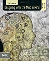 Designing with the Mind in Mind, 2nd Edition