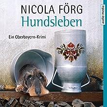 Hundsleben Hörbuch von Nicola Förg Gesprochen von: Hans Jürgen Stockerl