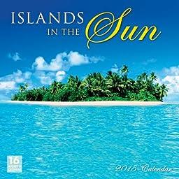 Islands in the Sun 2015 Wall Calendar
