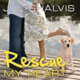 img - for Rescue My Heart: An Animal Magnetism Novel, Book 3 book / textbook / text book