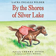 By the Shores of Silver Lake Audiobook by Laura Ingalls Wilder Narrated by Cherry Jones
