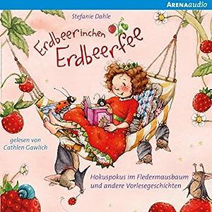 Hokuspokus im Fledermausbaum (Erdbeerinchen Erdbeerfee) Hörbuch
