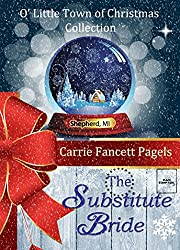 The Substitute Bride: A Novella (O' Little Town of Christmas)