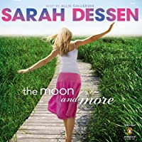 The Moon and More (       UNABRIDGED) by Sarah Dessen Narrated by Allie Gallerani