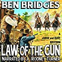 Law of the Gun: A Judge and Dury Western Audiobook by Ben Bridges Narrated by J. Rodney Turner