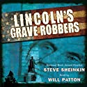 Lincoln's Grave Robbers (       UNABRIDGED) by Steve Sheinkin Narrated by Will Patton