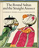 The Round Sultan and the Straight Answer