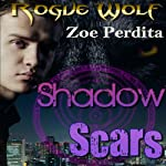 Shadow Scars: Rogue Wolf, Book 1 - Haven City Series | Zoe Perdita