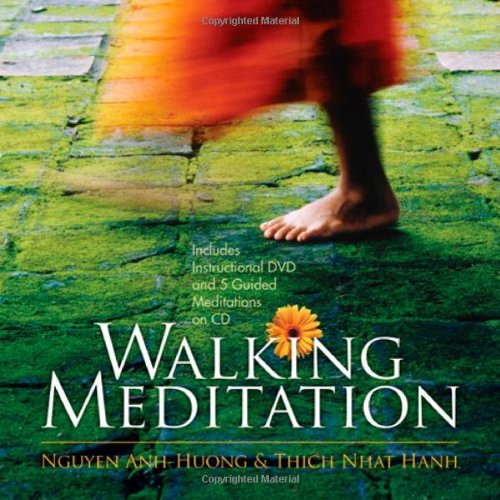 Walking Meditation: Peace is Every Step. It Turns the...