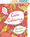 The Little Book of Calm Colouring: Po...