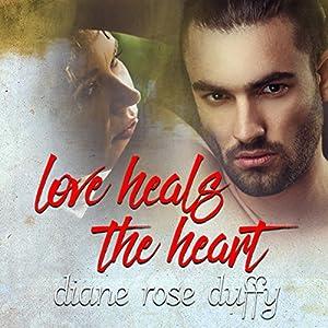 Love Heals the Heart Audiobook