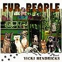 Fur People Audiobook by Vicki Hendricks Narrated by Bernard Setaro Clark, Nicholas Techosky, Travis Young, Andrew S. Bates, Fleet Cooper, Leslie Bellair, Susan Larkin