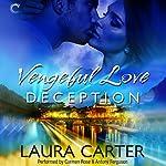 Vengeful Love: Deception: Vengeful Love, Book 2 | Laura Carter