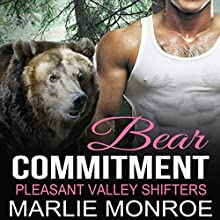 Bear Commitment: Pleasant Valley Shifters, Book 2 Audiobook by Marlie Monroe Narrated by David Quimby