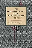 img - for The Pennsylvania-German in the Revolutionary War, 1775-1783 (Metalmark) book / textbook / text book