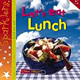 img - for Let's Eat Lunch (Sparklers: Food We Eat) book / textbook / text book