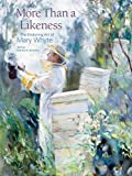 img - for More Than a Likeness: The Enduring Art of Mary Whyte book / textbook / text book