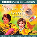 Ladies of Letters Spring Clean  by Carole Hayman, Lou Wakefield Narrated by Prunella Scales, Patricia Routledge