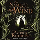 The Name of the Wind: The Kingkiller Chronicle, Book 1 Hörbuch von Patrick Rothfuss Gesprochen von: Rupert Degas