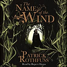 The Name of the Wind: The Kingkiller Chronicle, Book 1 | Livre audio Auteur(s) : Patrick Rothfuss Narrateur(s) : Rupert Degas