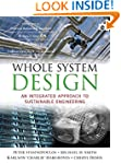 Whole System Design: An Integrated Ap...