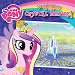 My Little Pony: Welcome to the Crystal Empire! | Olivia London