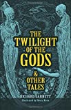 img - for The Twilight of the Gods: and Other Tales book / textbook / text book