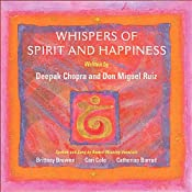 Whispers of Spirit and Happiness: Affirmational Soundtracks for Positive Learning | [Deepak Chopra, Don Miguel Ruiz]