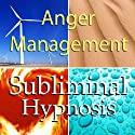 Anger Management with Subliminal Affirmations: Release Rage & Control Your Temper, Solfeggio Tones, Binaural Beats, Self Help Meditation Hypnosis  by Subliminal Hypnosis