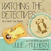 Watching the Detectives: The Country Club Murders, Book 5 | Julie Mulhern