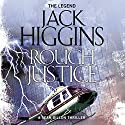 Rough Justice: Sean Dillon Series, Book 15 Audiobook by Jack Higgins Narrated by Jonathan Oliver