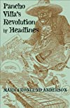 Pancho Villa's Revolution by Headlines