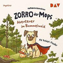 Abenteuer im Bammelwald (Zorro der Mops 1) Hörbuch von Katharina Bendixen Gesprochen von: Robert Missler
