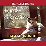 Touchy Subjects: Stories | Emma Donoghue