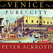 Venice: Pure City | [Peter Ackroyd]