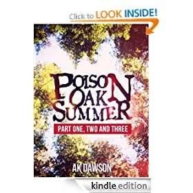 Poison Oak Summer (Part One, Two and Three)