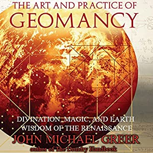 The Art and Practice of Geomancy Audiobook