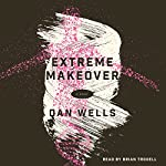 Extreme Makeover | Dan Wells