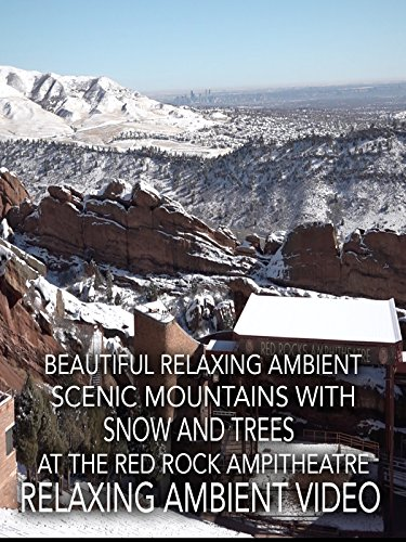 Beautiful relaxing ambient scenic mountains with snow and trees at the red rocks ampitheatre relaxing ambient video