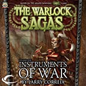 Instruments of War: The Warlock Sagas, Volume One | Larry Correia