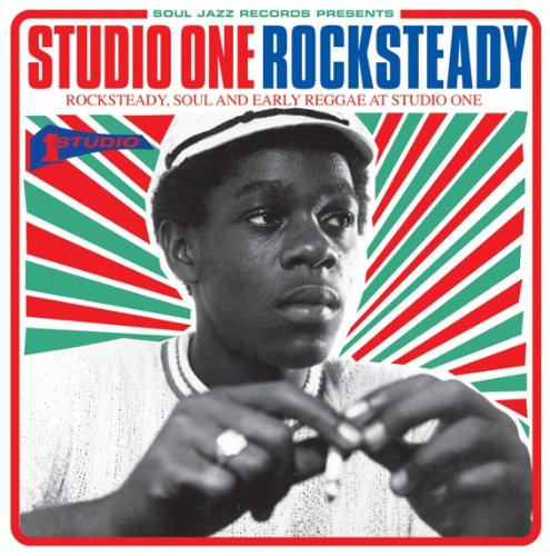 Studio One Rocksteady by Soul Jazz Records Presents