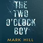 The Two O'Clock Boy | Mark Hill