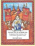 img - for The Blue Lady of Sycamore Hill: The appearance of Mary the Mother of God to the Orthodox Lemko people of Poland book / textbook / text book